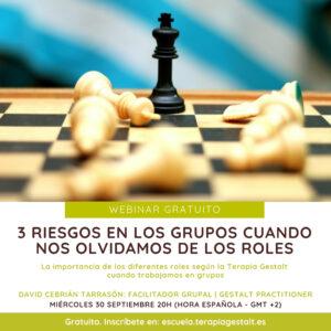 Cartel del Webinar 3 riesgos en los grupos cuando nos olvidamos de los roles - 30 septiembre 2020 - Imparte David Cebrián | Escuela Gestalt Online - Proyecto del Instituto de Terapia Gestalt de Castellón