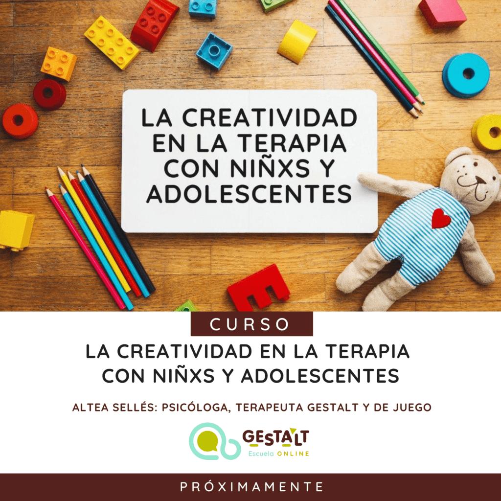 La creatividad en la terapia con niñxs y adolescentes - curso de la Escuela Gestalt Online - Instituto de Terapia Gestalt de Castellón
